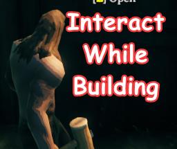 Valheim - Interact While Building - Взаимодействия во время строительства